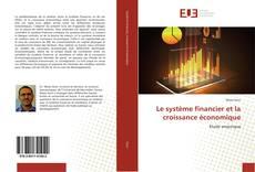 Portada del libro de Le système financier et la croissance économique
