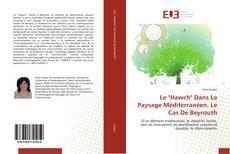 """Couverture de Le """"Hawch"""" Dans Le Paysage Méditerranéen. Le Cas De Beyrouth"""