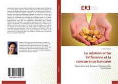 La relation entre l'efficience et la concurrence bancaire kitap kapağı