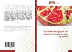 Bookcover of Activités biologiques du mélange miel-écorces de grenade