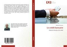 Portada del libro de Le crédit bancaire