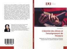 Обложка L'identité des élèves et l'enseignement de l'histoire