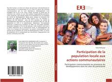 Bookcover of Participation de la population locale aux actions communautaires
