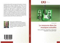 Bookcover of La ressource dans les musiques actuelles