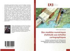 Portada del libro de Des modèles numériques d'altitude aux échelles cartographiques