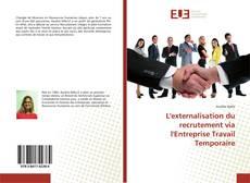 Capa do livro de L'externalisation du recrutement via l'Entreprise Travail Temporaire