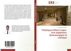 Bookcover of Tribaliques d'Henri Lopes: Une adaptation dramaturgique et scénique