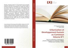 Bookcover of Urbanisation et Développement humain au Cameroun Volume N°1