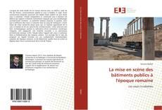 Capa do livro de La mise en scène des bâtiments publics à l'époque romaine