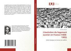Couverture de L'évolution du logement ouvrier en France (1808-1905)