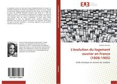 Bookcover of L'évolution du logement ouvrier en France (1808-1905)