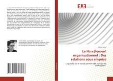 Bookcover of Le Harcèlement organisationnel : Des relations sous emprise