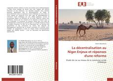 Bookcover of La décentralisation au Niger.Enjeux et réponses d'une réforme