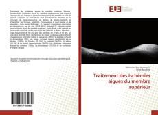 Bookcover of Traitement des ischémies aigues du membre supérieur