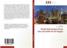 Copertina di Etude dynamique d'une tour torsadée de 43 étages