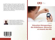 Couverture de Education thérapeutique des diabétiques: démarche et ressenti des MG