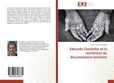 Couverture de Eduardo Coutinho et la recréation du documentaire brésilien