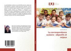 La correspondance scolaire : objectifs et enjeux kitap kapağı