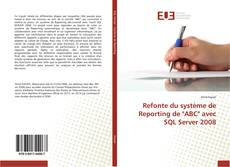 "Bookcover of Refonte du système de Reporting de ""ABC"" avec SQL Server 2008"