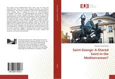 Bookcover of Saint George: A Shared Saint in the Mediterranean?