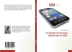 Couverture de Le lexique du français affecté par les NTIC