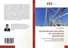 Buchcover von Standardisation des pièces de rechange des équipements