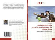 Bookcover of Optimisation de la stratégie de régulation du niveau d'eau