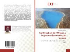 Couverture de Contribution de l'Afrique à la gestion des ressources en eau