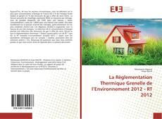 Bookcover of La Règlementation Thermique Grenelle de l'Environnement 2012 - RT 2012