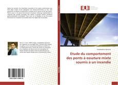Bookcover of Etude du comportement des ponts à ossature mixte soumis à un incendie