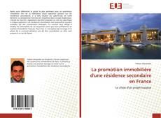 Couverture de La promotion immobilière d'une résidence secondaire en France