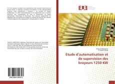 Bookcover of Etude d'automatisation et de supervision des broyeurs 1250 KW