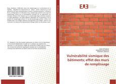 Bookcover of Vulnérabilité sismique des bâtiments; effet des murs de remplissage