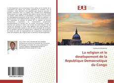 Buchcover von La religion et le developement de la Republique Democratique du Congo