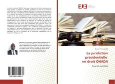 Couverture de La juridiction présidentielle en droit OHADA