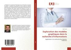 Bookcover of Exploration des modèles graphiques dans la recherche d'informations
