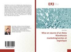 Bookcover of Mise en œuvre d'un Data Warehouse marketing/ventes et logistique