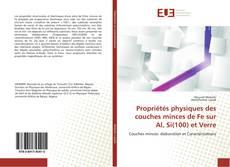 Обложка Propriétés physiques des couches minces de Fe sur Al, Si(100) et Verre