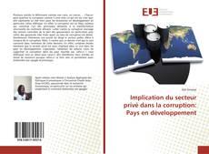 Borítókép a  Implication du secteur privé dans la corruption: Pays en développement - hoz