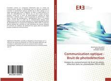 Couverture de Communication optique - Bruit de photodétection