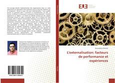 L'externalisation: facteurs de performance et expériences的封面
