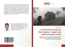 Обложка Les Produits Forestiers Non Ligneux : Espoir des communautés rurales