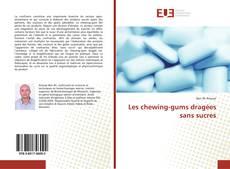 Couverture de Les chewing-gums dragées sans sucres