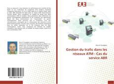 Bookcover of Gestion du trafic dans les réseaux ATM : Cas du service ABR