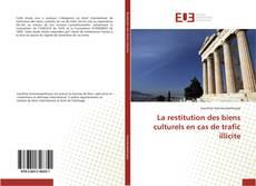 La restitution des biens culturels en cas de trafic illicite kitap kapağı