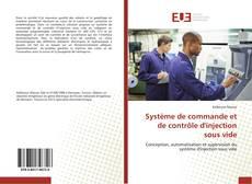 Bookcover of Système de commande et de contrôle d'injection sous vide