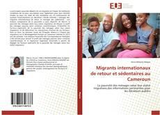 Couverture de Migrants internationaux de retour et sédentaires au Cameroun