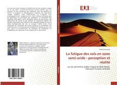 Bookcover of La fatigue des sols en zone semi-aride : perception et réalité