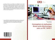 Bookcover of Conception et réalisation d'une carte électronique avec un PIC 16F877