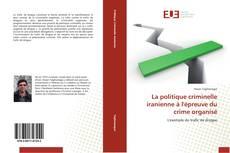 Обложка La politique criminelle iranienne à l'épreuve du crime organisé